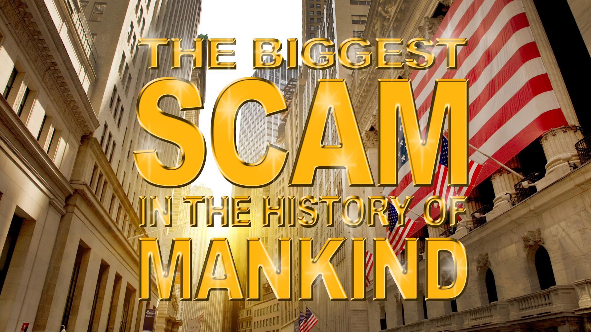 The Biggest Scam