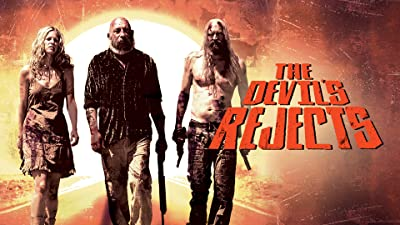 The Devil's Rejects (Unrated Director's Cut)