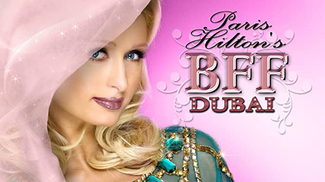 Paris Hilton's My New BFF Dubai