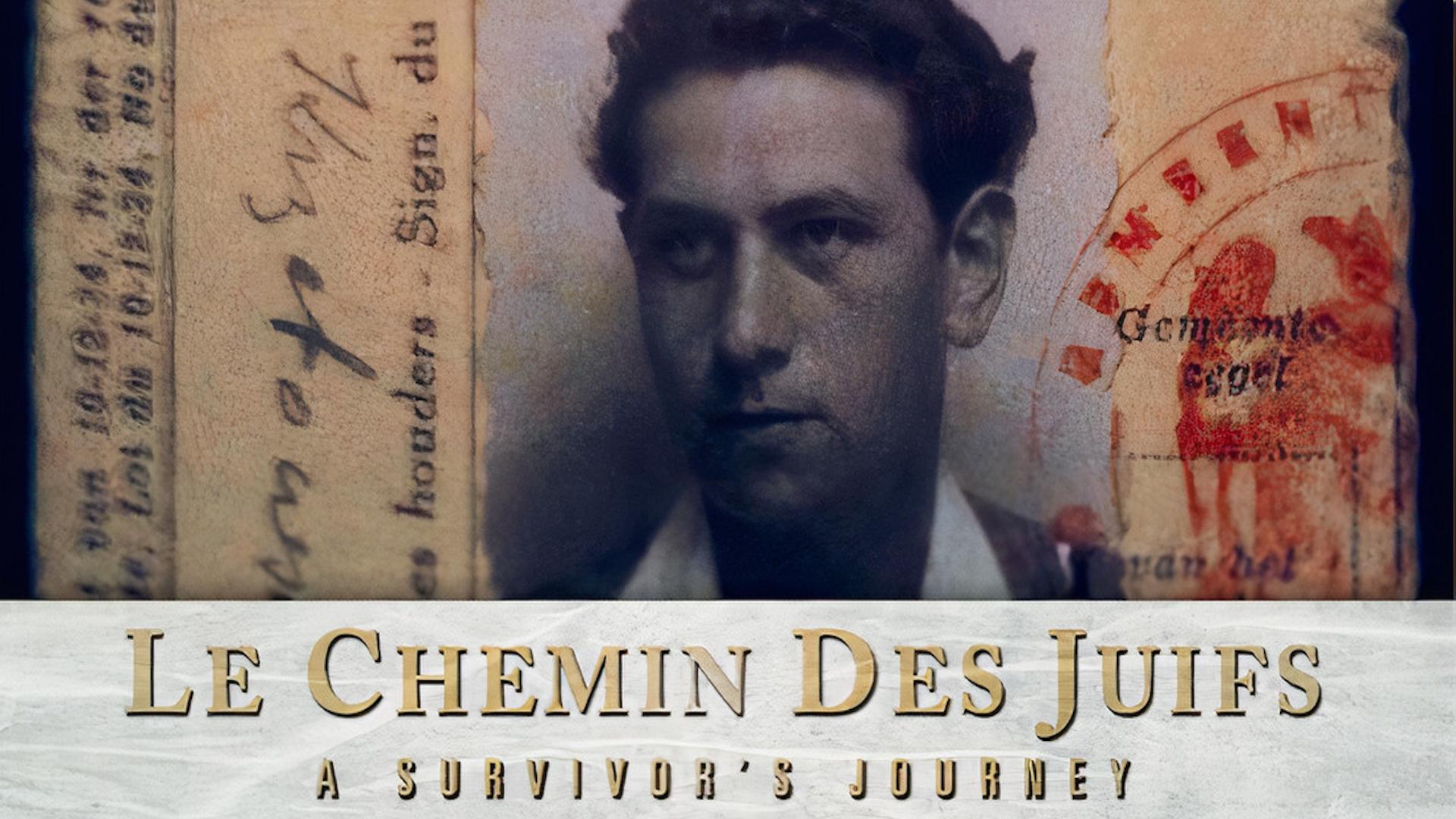 Le Chemin des Juifs: A Survivor's Journey