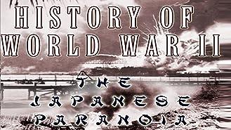 History of World War II - The Japanese Paranoia