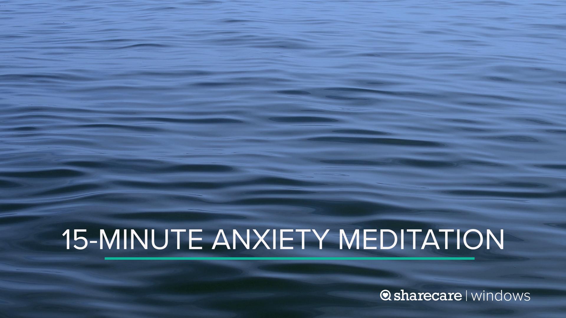 15-Minute Anxiety Meditation