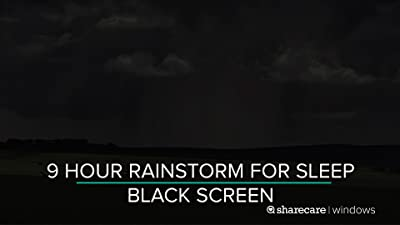 9 Hour Rainstorm for Sleep black screen