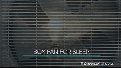 Box Fan medium  8 Hours for Sleep