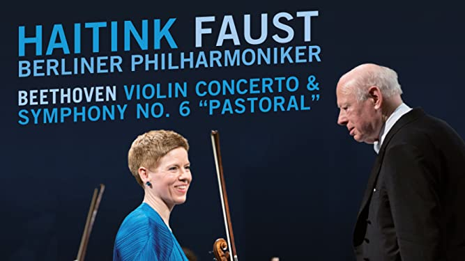 """Haitink - Faust - Berliner Philharmoniker: Beethoven Violin Concerto and Symphony No.6 """"Pastoral"""""""