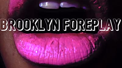 Brooklyn Foreplay