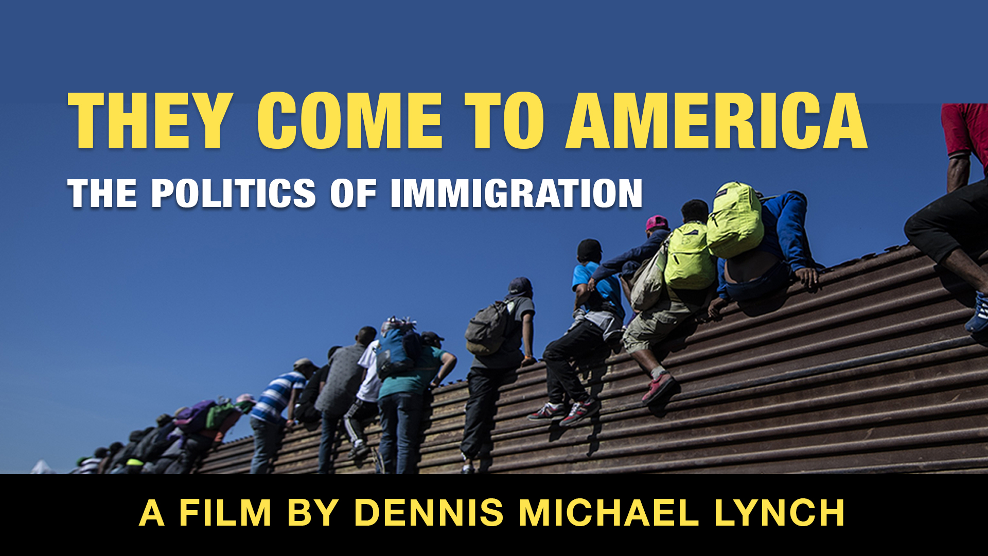 They Come to America: The Politics of Immigration