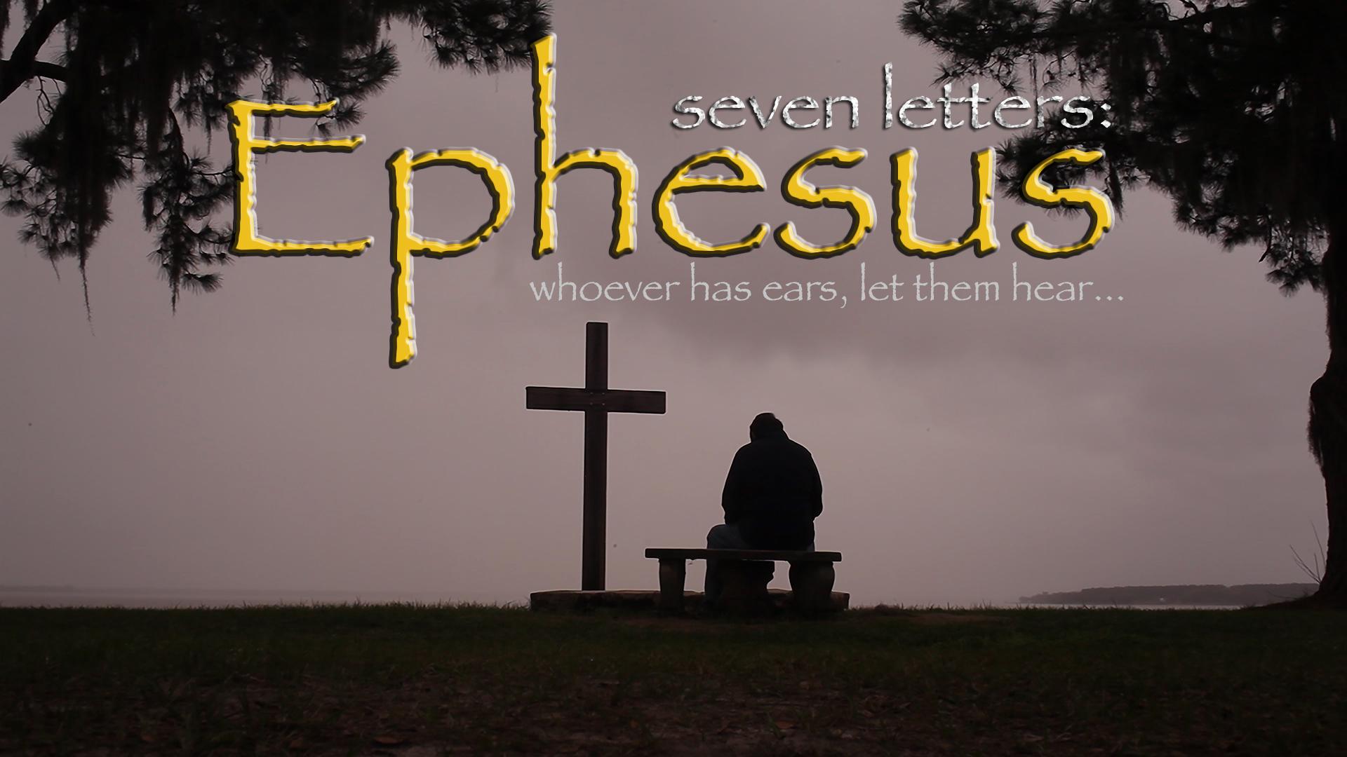 Seven Letters: Ephesus