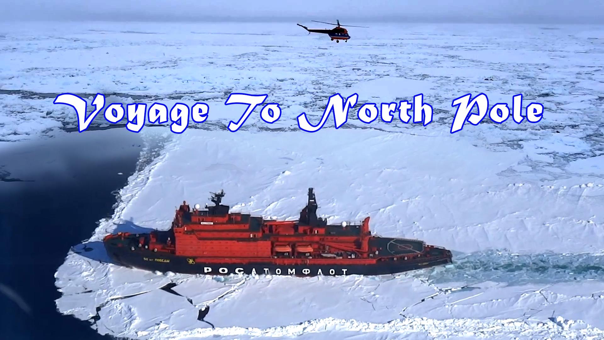 Voyage To North Pole