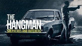 The Hangman: Shepherds and Butchers