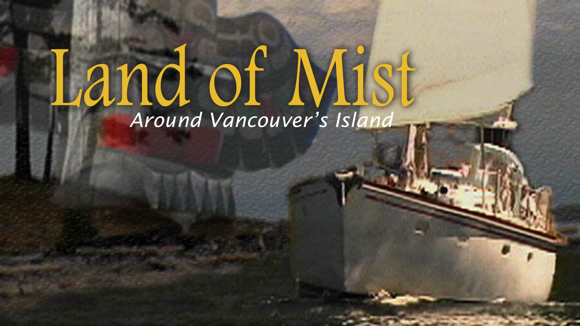 Land Of Mist Around Vancouver's Island