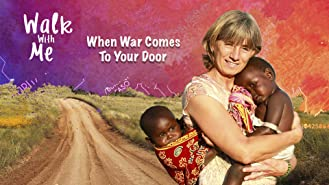 Walk With Me: When War Comes To Your Door