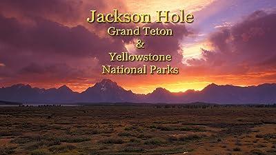 Jackson Hole, Grand Teton and Yellowstone National Parks