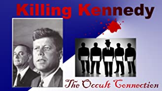 Killing Kennedy: The Occult Connection