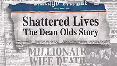 Shattered Lives: The Dean Olds Story