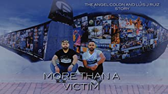 More Than A Victim: The Angel Colon and Luis Ruiz Story