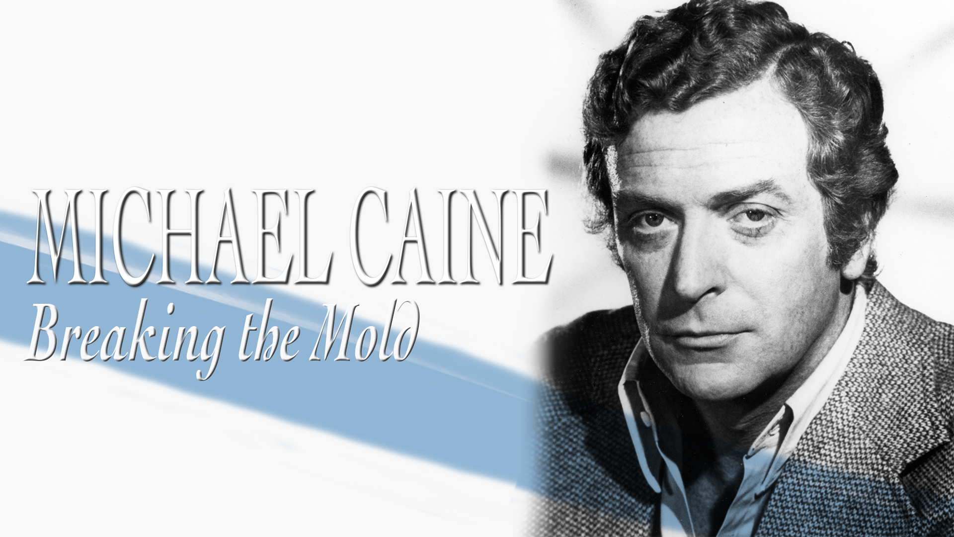 Hollywood Collection: Michael Caine Breaking the Mold