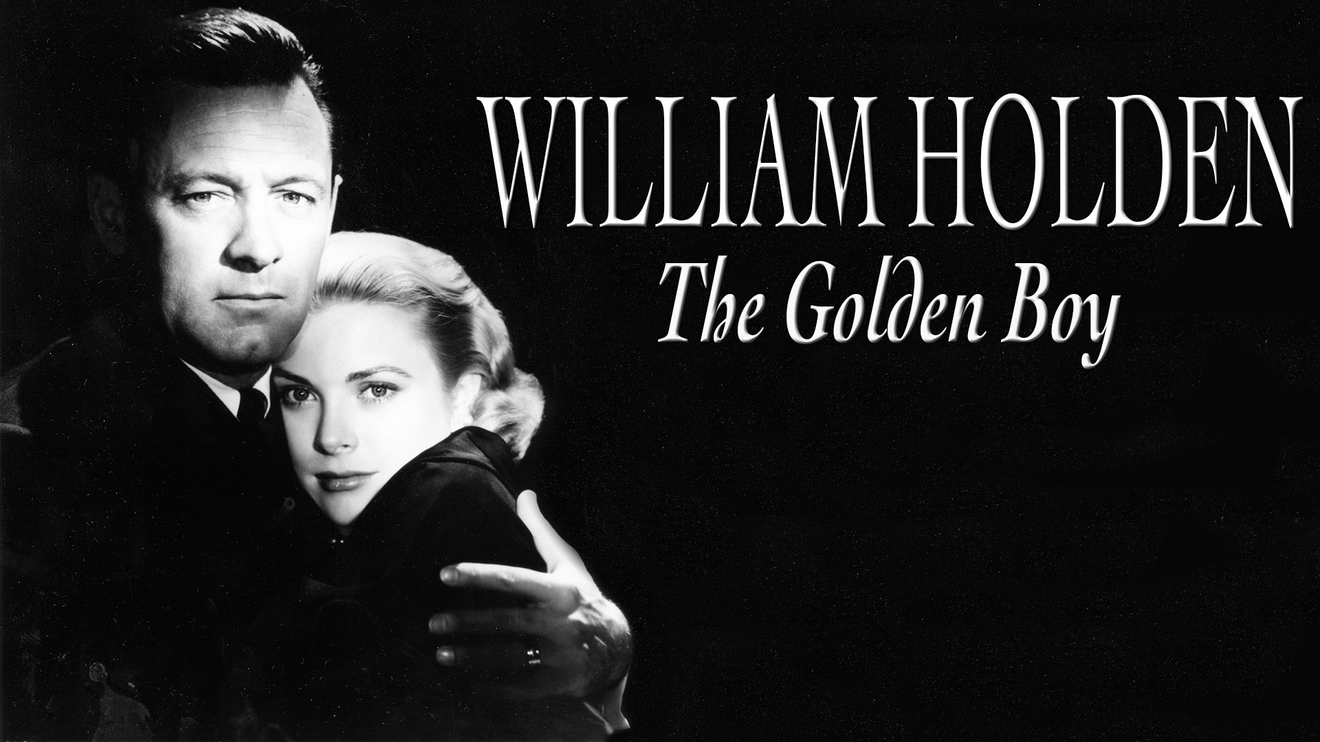 The Hollywood Collection: William Holden - The Golden Boy