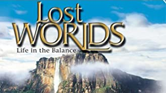 Lost Worlds - Life in the Balance