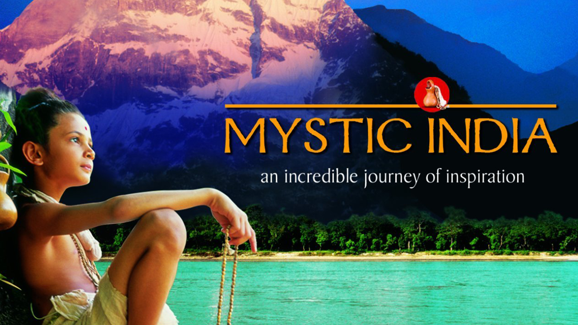 Mystic India - An Incredible Journey of Inspiration