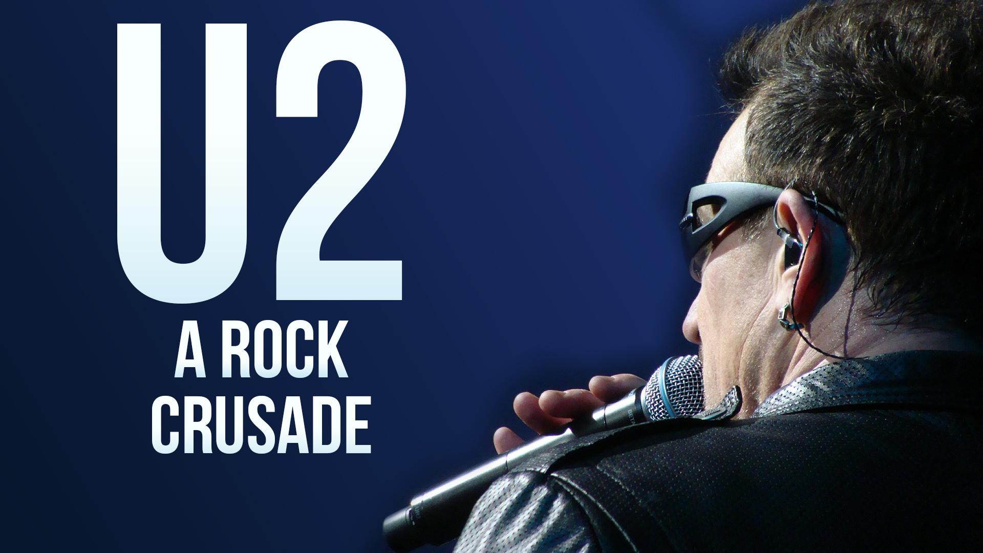 U2: A Rock Crusade