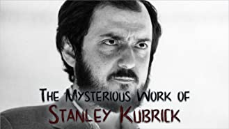 The Mysterious Work of Stanley Kubrick