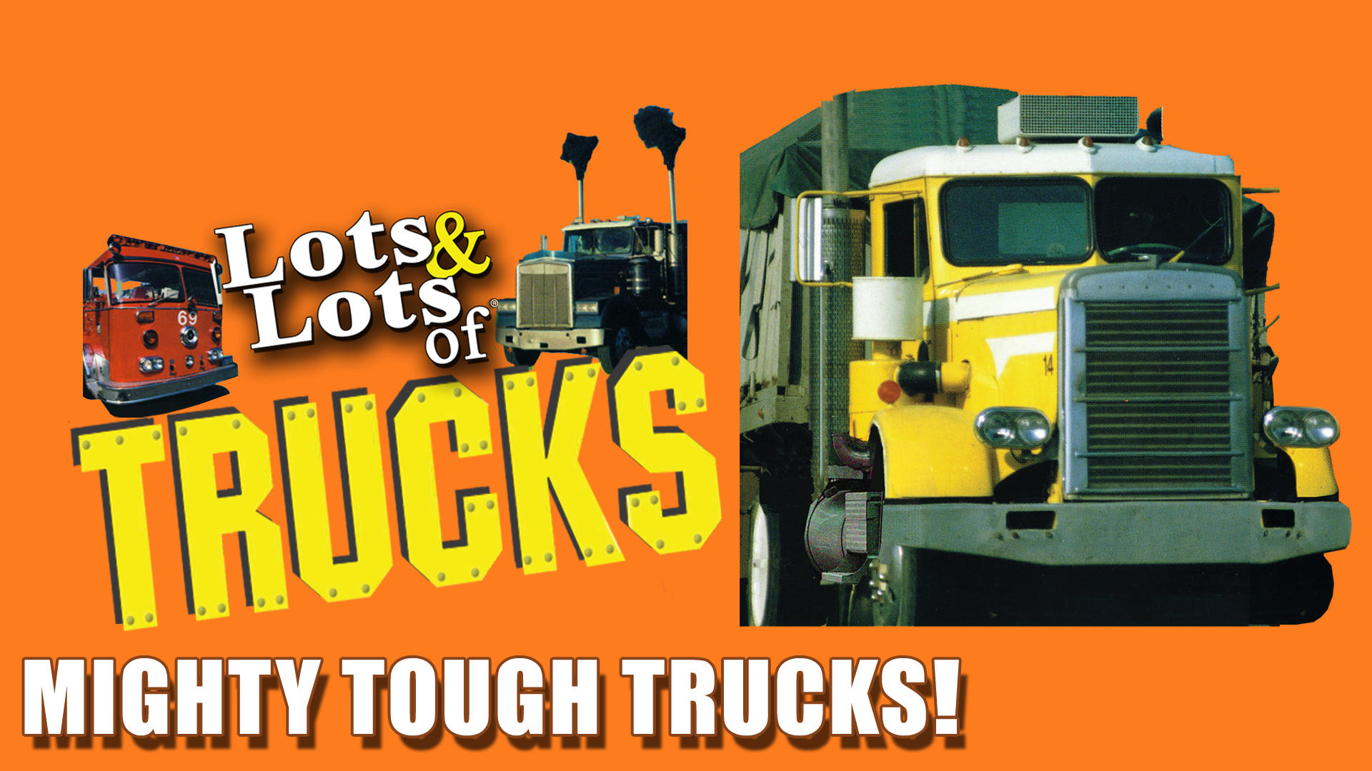 Lots & Lots of Trucks - Mighty Tough Trucks!