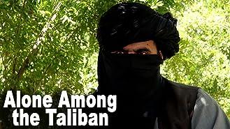 Alone Among the Taliban