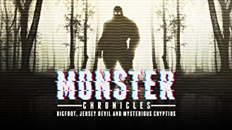 Monster Chronicles: Bigfoot, Jersey Devil and Mysterious Cryptids
