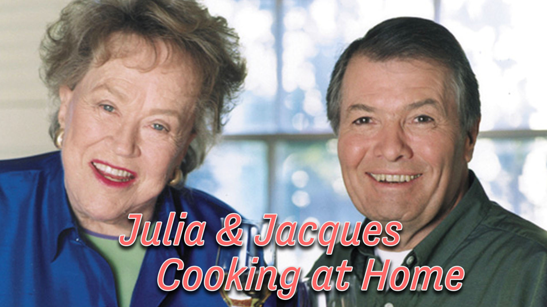 Julia & Jacques Cooking at Home