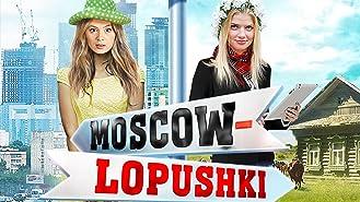 Moscow - Lopushki