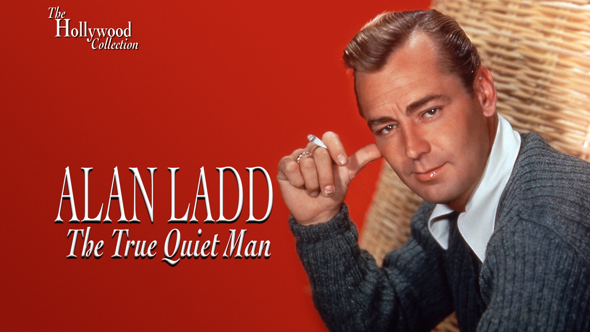 The Hollywood Collection: Alan Ladd: The True Quiet Man