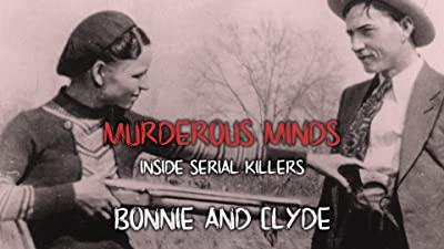 Inside Serial Killers Bonnie and Clyde - Murderous Minds