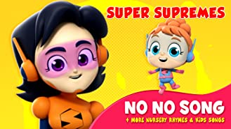 Super Supremes No No Song + More Nursery Rhymes & Kids Songs