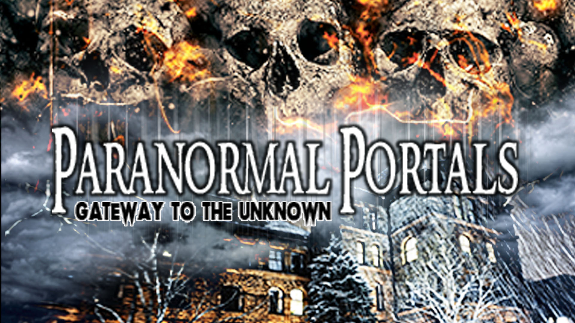 Paranormal Portals - Gateway to the Unknown