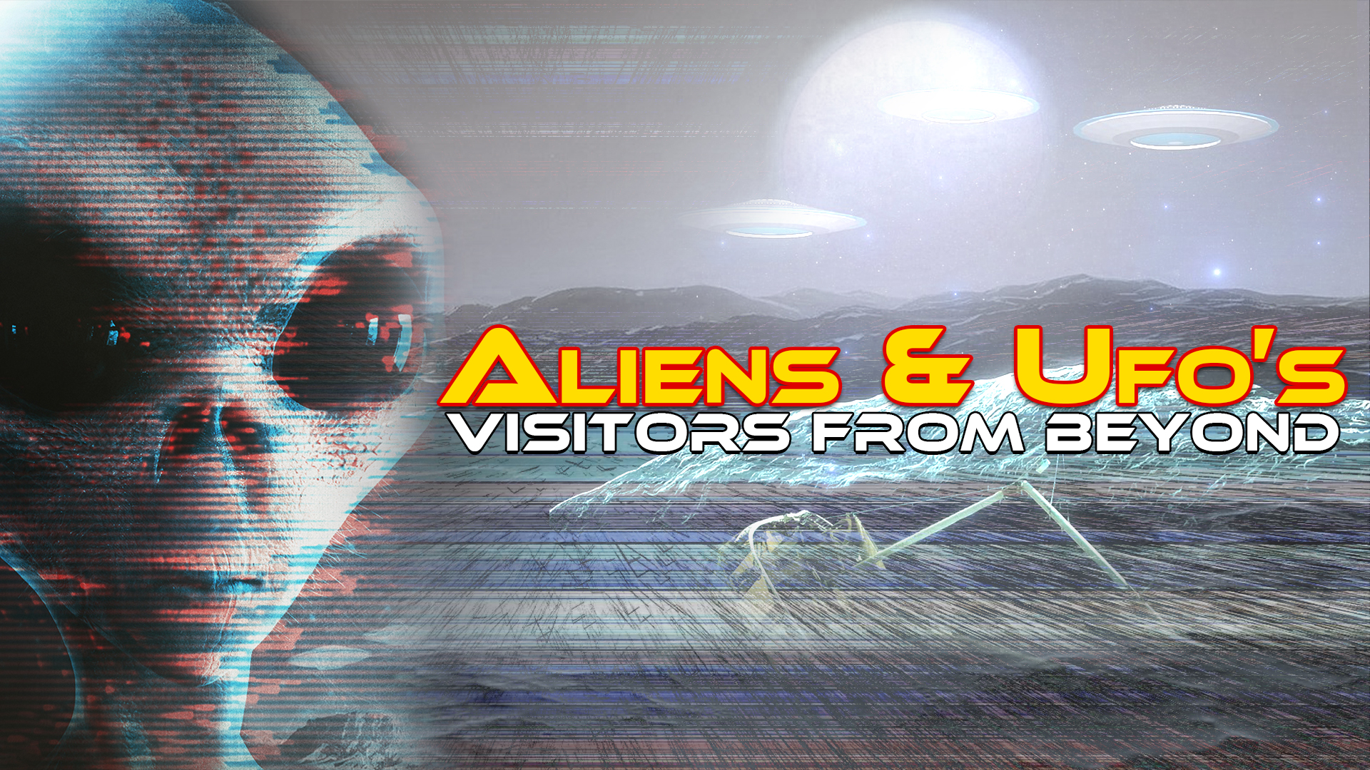 Aliens & UFO's - Visitors From Beyond