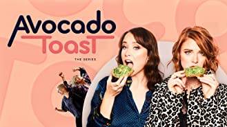 Avocado Toast the series