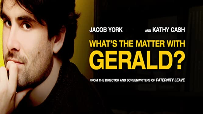 What's the Matter with Gerald?