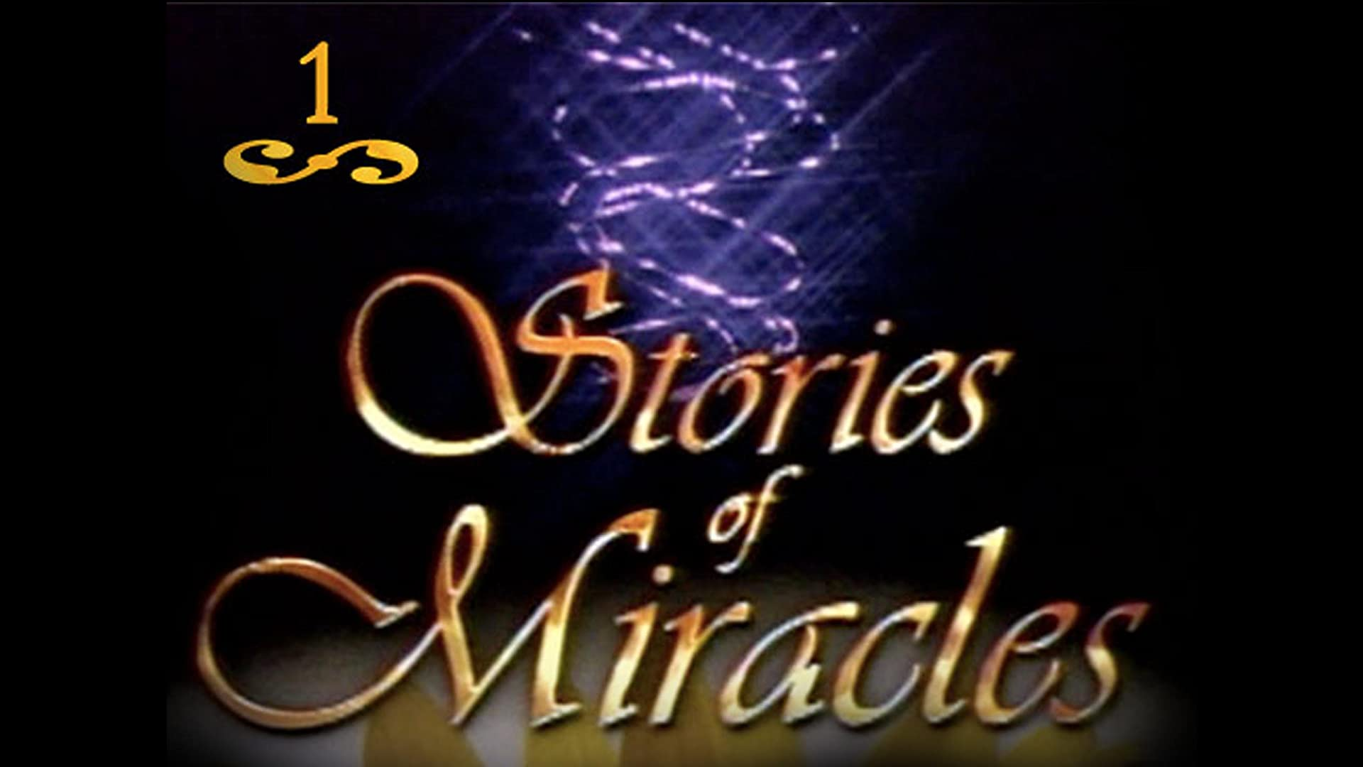 Stories of Miracles - Part 1