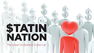 Statin Nation I: The Great Cholesterol Cover-Up