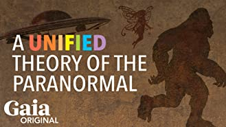 A Unified Theory of the Paranormal