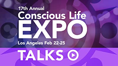 Conscious Life Expo Talks