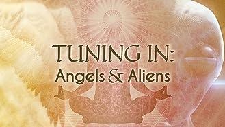 Tuning In: Angels & Aliens