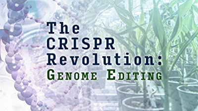 The CRISPR Revolution: Genome Editing