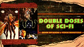 Double Doses of Sci-Fi: Moon Invaders & Venus Monsters!