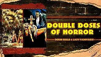 Double Doses of Horror: Dorm Girls & Lady Vampires!