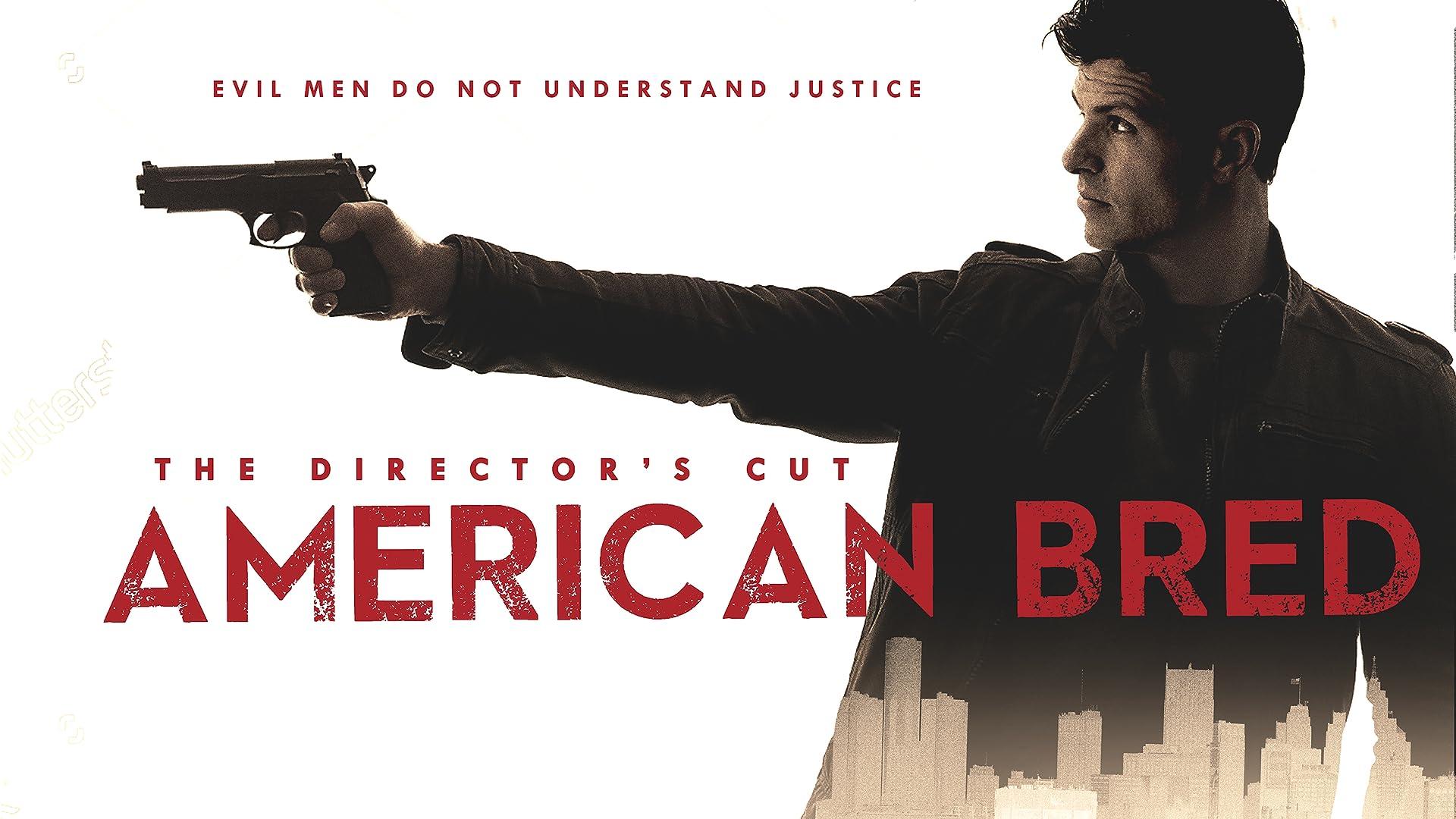American Bred (Directors Cut)