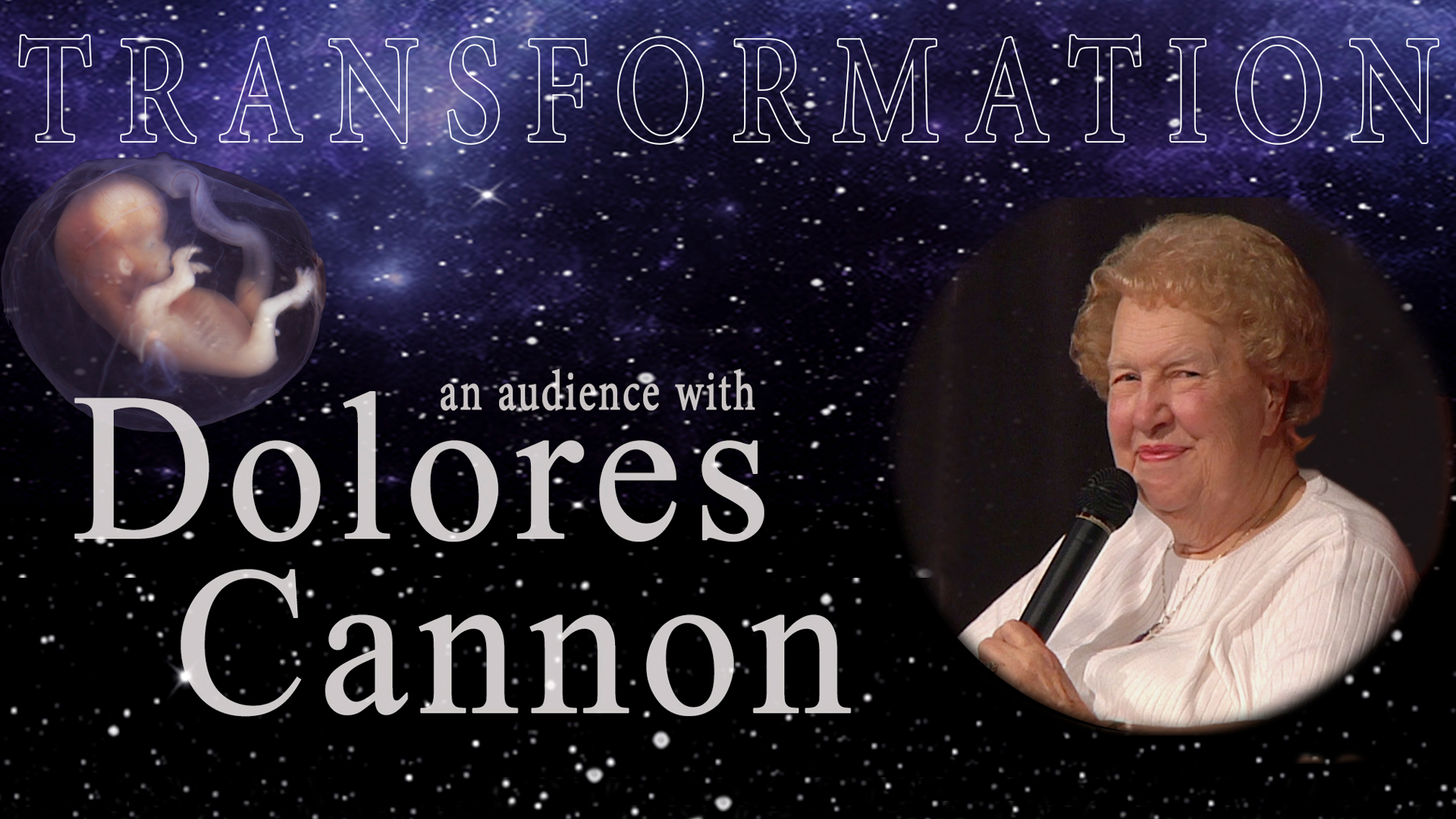 Transformation: An Audience with Dolores Cannon
