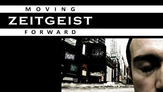 Zeitgeist: Moving Forward