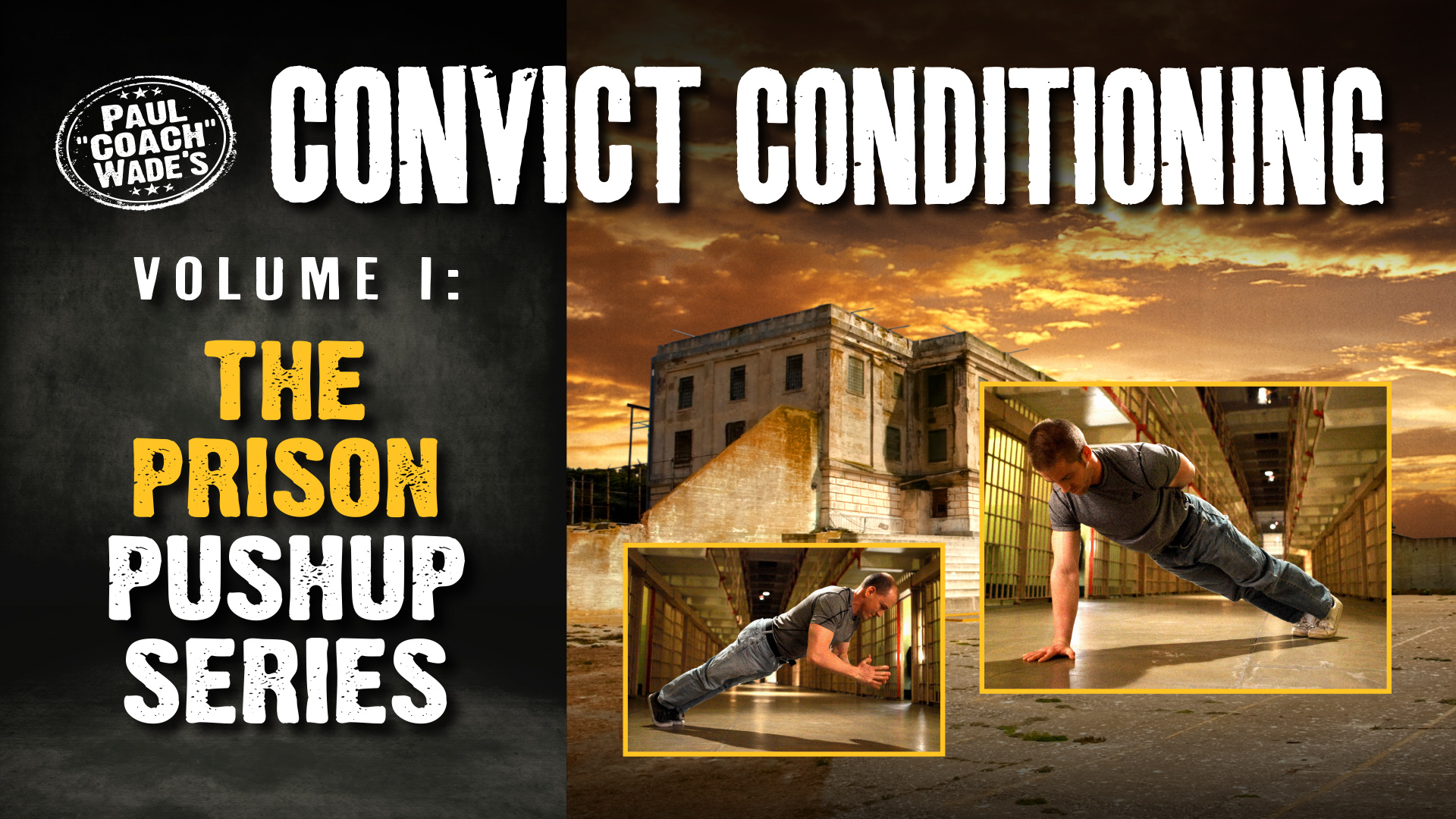 Convict Conditioning, Volume 1: The Prison Pushup Series